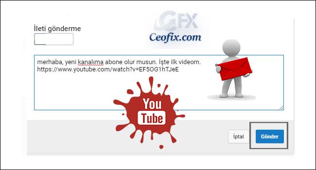 Youtube da Abone Olunan Kanallara Nasıl İleti Gönderilir