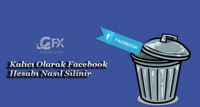 Facebook Hesabı Kalıcı Olarak Nasıl Silinir