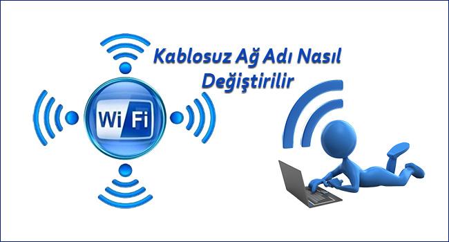 Wi-Fi – Kablosuz Ağ Adı Nasıl Değiştirilir