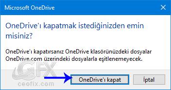 OneDrive'ı kapatma