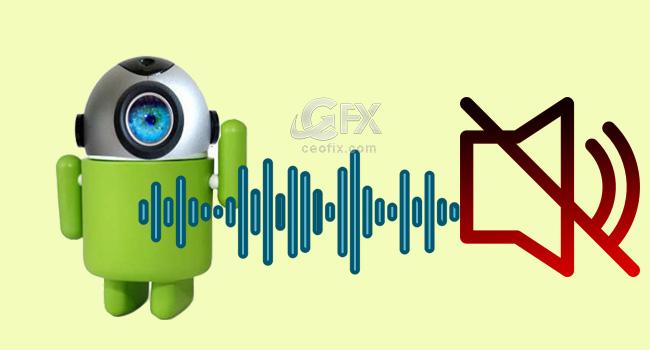 Android Telefondaki Kamera Deklanşör Sesini Kapatma