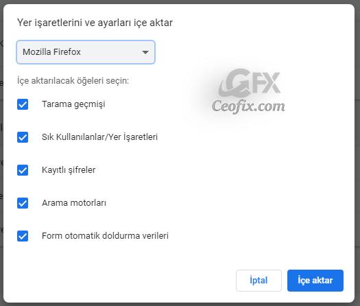 Chrome tarayıcısına Mozilla Firefox' daki yer imlerini ve şifreleri aktar