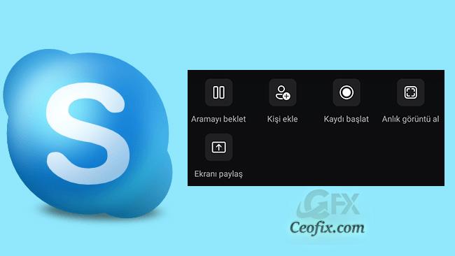 Android Cihazlarda Skype İle Ekran Paylaş