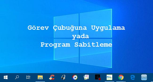 Windows 10'da Programları Görev Çubuğuna Sabitle