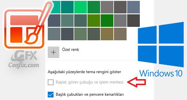 Windows 10: Görev Çubuğu Rengi Özel Tema'da Neden Değişmiyor